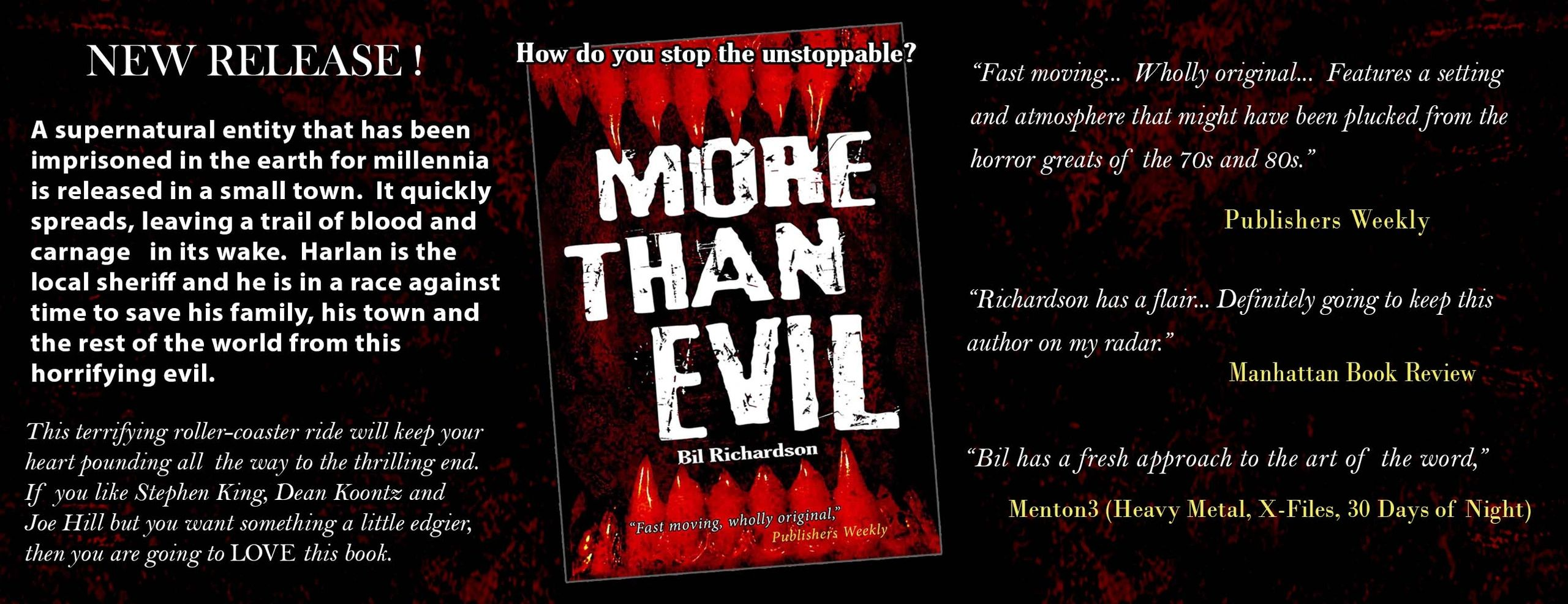 Bil Richardson | More Than Evil | How do you stop the unstoppable? | Author