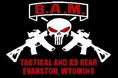 B.A.M. Tactical and K9 Gear