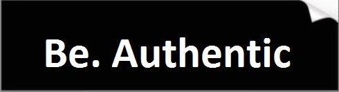 Be Authentic Bumper Sticker