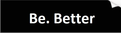 Be Better Bumper Sticker