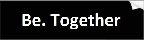 Be. Together Bumper Sticker