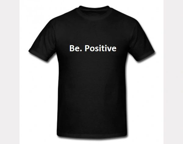 Be Positive T-Shirt