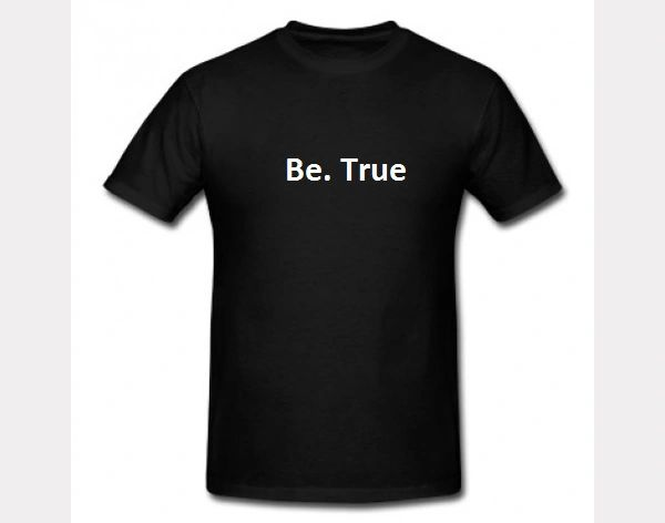 Be True T-Shirt