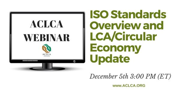 ISO Standards Overview & LCA/Circular Economy Update