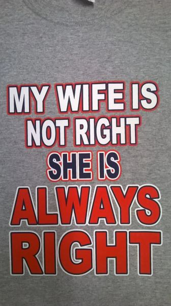 my wife is not right t-shirt