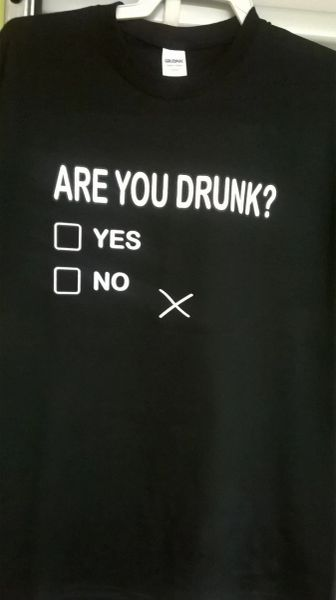 Adult T-Shirt ARE YOU DRUNK?