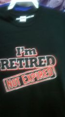Adult I'm Retired Not Expired T Shirt