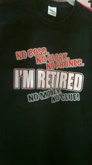 Adult T-Shirt I'M Retired No Money No Clue!!