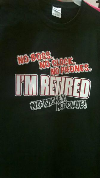 Adult T-Shirt I'M Retired No Money No Clue!!