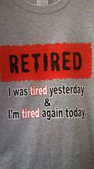 RETIRED I Was Tired Yesterday