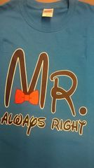 Mr. Always Right T-Shirt