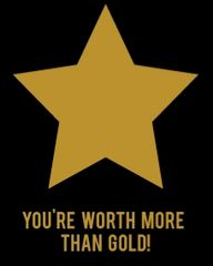 YOU'RE WORTH MORE THAN GOLD Black T-Shirt