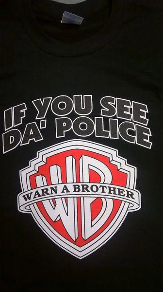 If you see da police T-Shirt