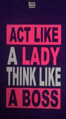 Act like a Lady T-Shirt