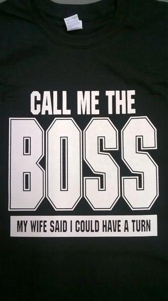 call me the boss T-Shirt