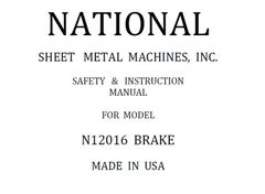 NATIONAL SHEET METAL SAFETY & INSTRUCTION MANUAL MDL N12016 BRAKE