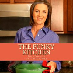 The Funky Kitchen Cookbook