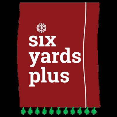 6 Yards Plus