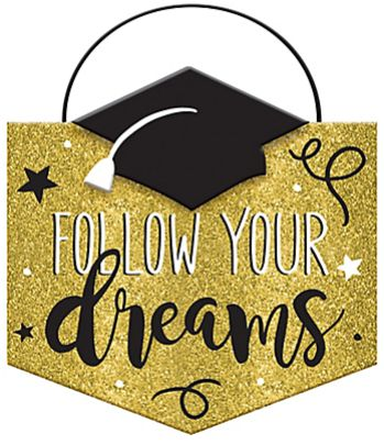 "Grad Mini Message Sign ""Follow Your Dreams"""