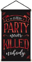 """A Little Party Never Killed Nobody"" Large Hanging Sign"
