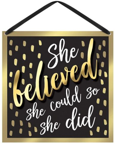 She Believed Hanging Sign