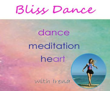 Bliss Dance – Dance, meditation, heart, with Irena.