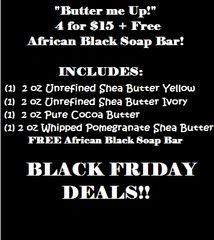 "4 for $15 ""Butter me Up!"" + Free African Black Soap Bar"