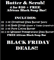 "4 for $20 + Free African Black Soap Bar ""Butter & Scrub!"""
