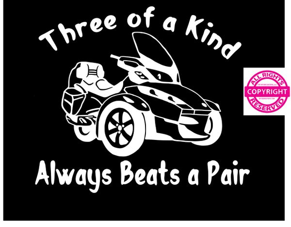 Can Am Spyder Vehicle Decal Sticker - Three of a Kind Always Beats a Pair