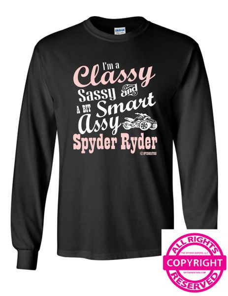 Can Am Spyder - I'm a Classy Sassy and a Bit Smart Assy Spyder Ryder- Long Sleeve