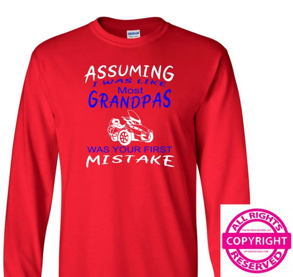 Can Am Spyder Assuming I was Like Most Grandpas Was Your First Mistake- Long Sleeve