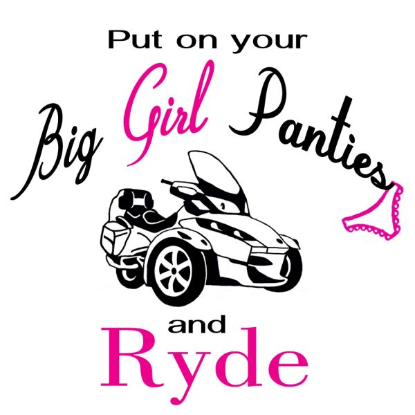 Can Am Spyder - Put on your Big Girl Panties and Ryde - Long Sleeve