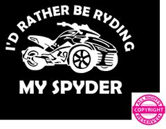 Can Am Spyder Vehicle Decal Sticker - I'd Rather Be Ryding My Spyder