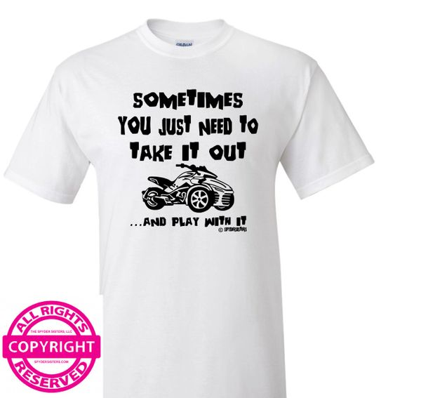 Can Am Spyder -Sometimes you just need to take it out and play with it-short sleeve