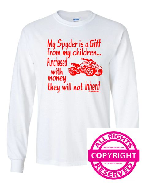 Can Am Spyder-My Spyder is a Gift from my children - Long Sleeve