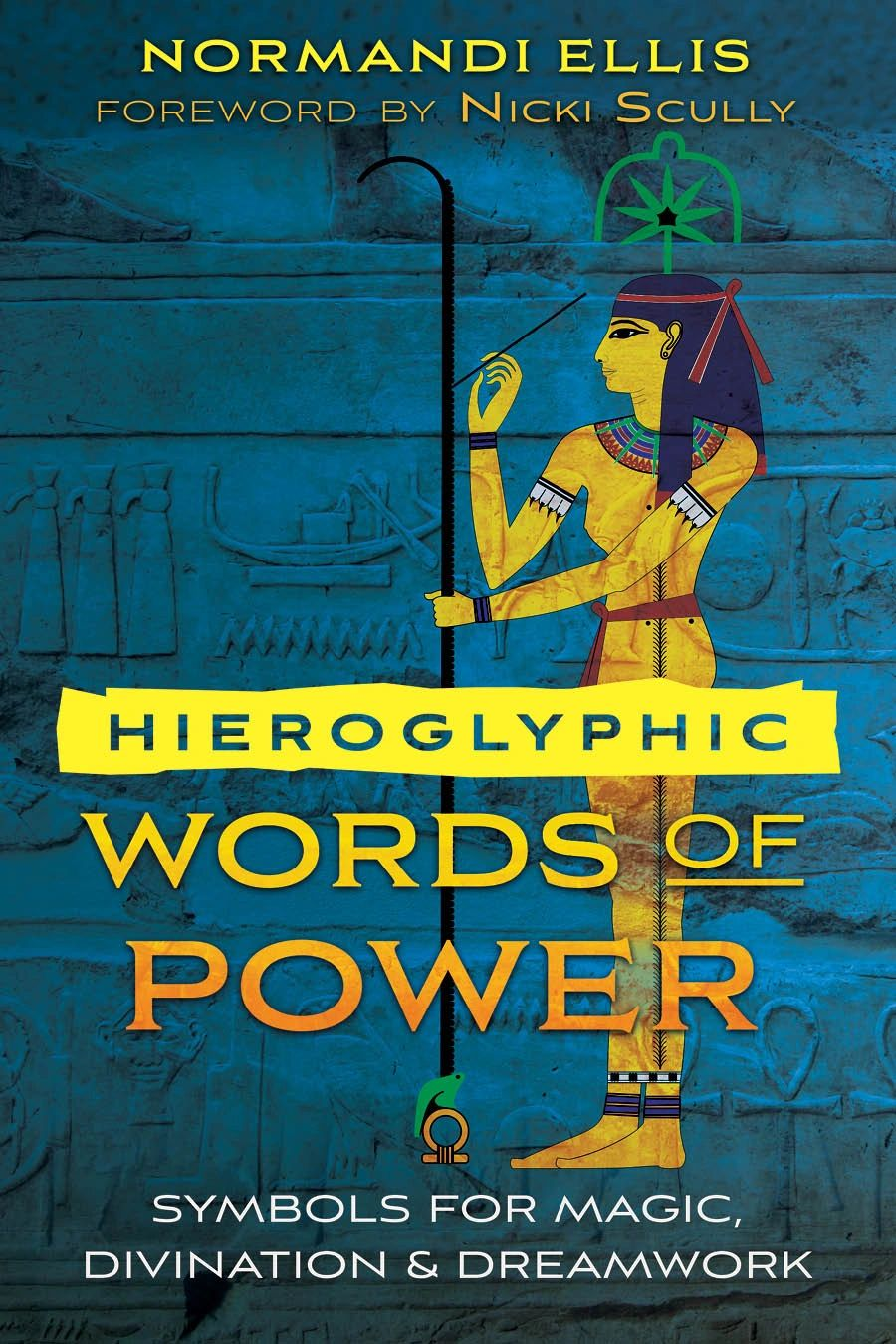 www.innertraditions.com/books/hieroglyphic-words-of-power
