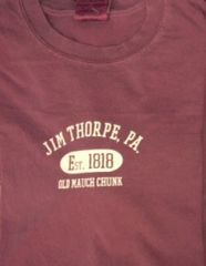 T Shirt - Jim Thorpe, PA - Est 1818 - Old Mauch Chunk