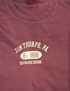 T Shirt -Jim Thorpe, PA Est 1818 Old Mauch Chunk