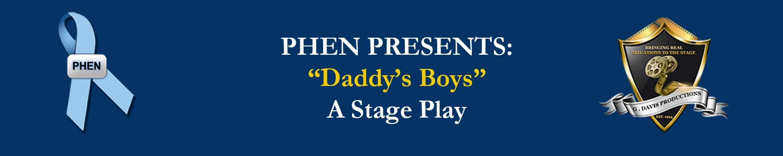 "PHEN Presents ""Daddy's Boys"" - A Stage Play"
