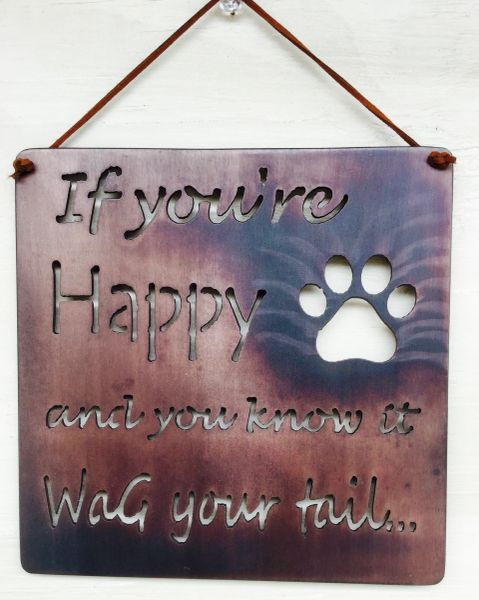 "Quote Series- ""If your happy and you know it wag your tail"""
