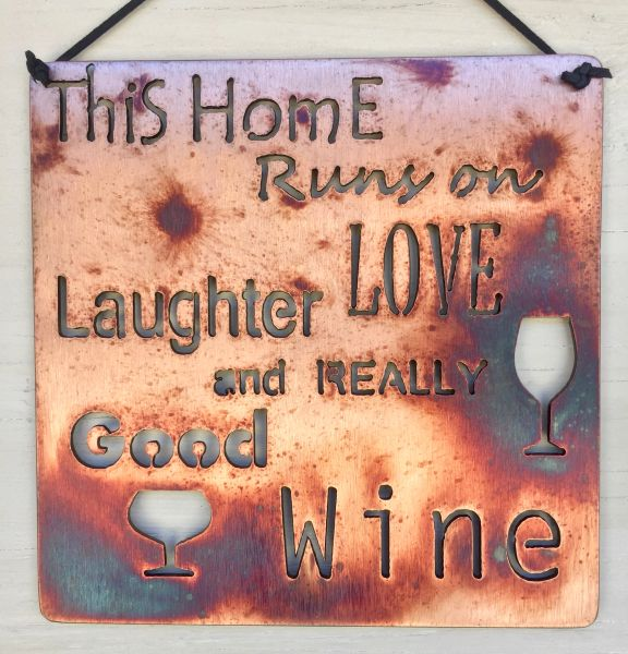 "Quote Series- ""This home runs on Love Laughter and really good wine"""