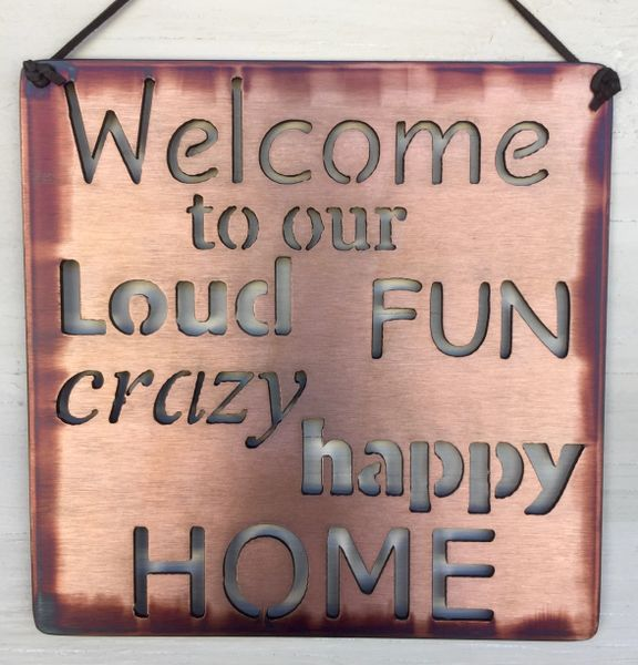 "Quote Series- ""Welcome to our Loud Fun crazy happy home"""