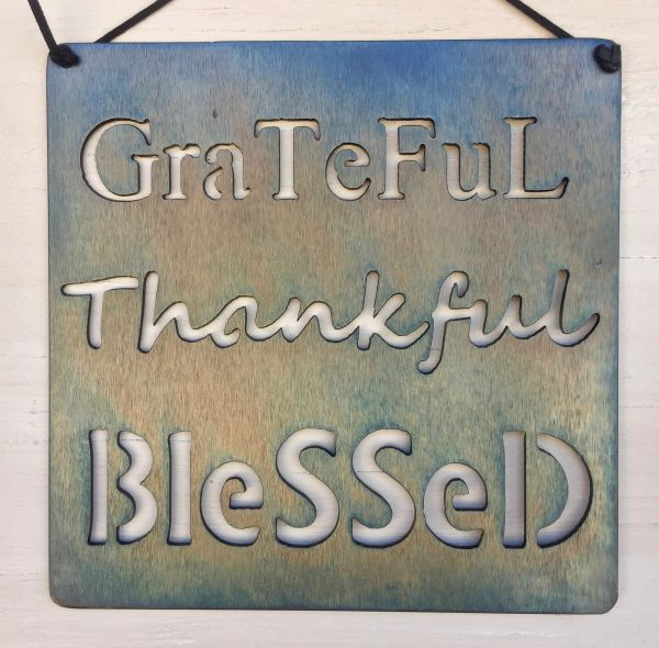 "Quote series- ""Grateful, Thankful, Blessed"""