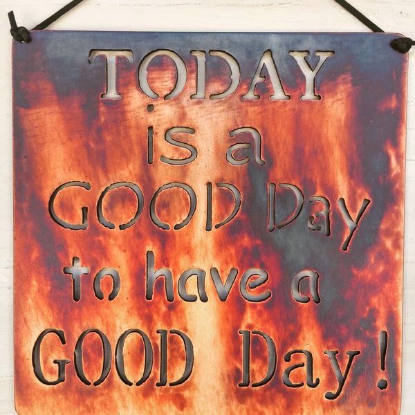 "Quote Series- ""Today is a good day to have a good day"""