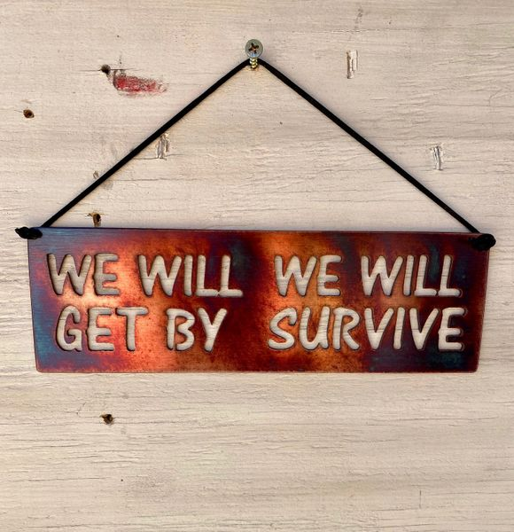 "Quarantine Collection-""We will get by We will Survive"""