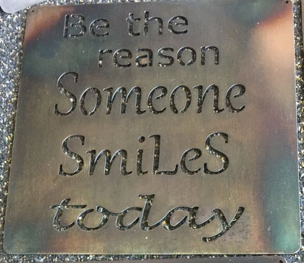 Quote Series Be The Reason Someone Smiles Today Metal Mountain