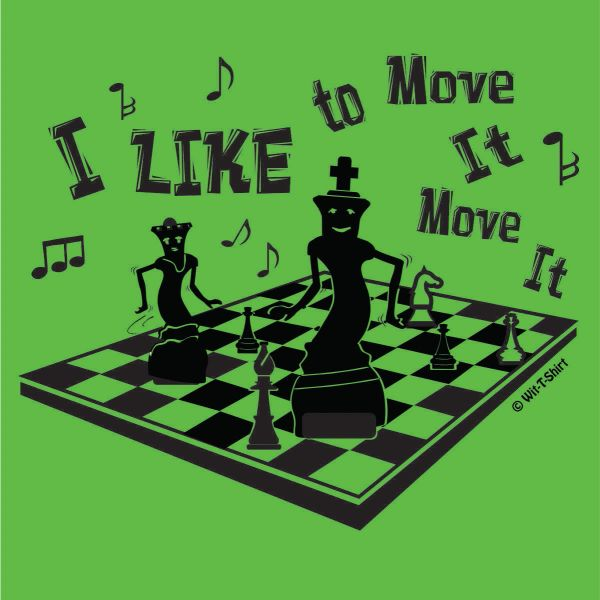 I Like to Move It Move It, Chess Moves, Chess shirt, t-shirt