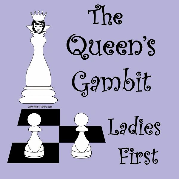 Queen's Gambit - Ladies First, chess shirt