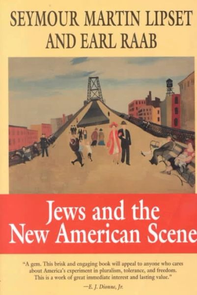 Jews and The New American Scene;HC by Lipset & Raab