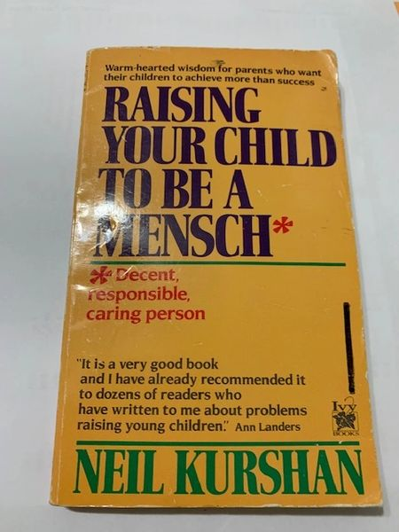 Raising your Child to Be A Mensch; PB by Neil Kurshan